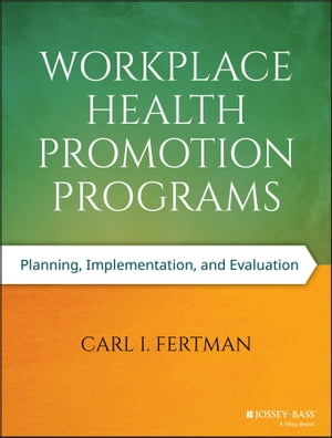 Workplace Health Promotion Programs Planning, Implementation, and Evaluation