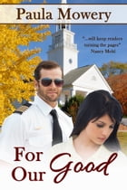For Our Good by Paula Mowery