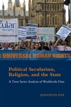 Political Secularism, Religion, and the State: A Time Series Analysis of Worldwide Data