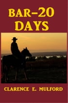 Bar-20 Days by Clarence E. Mulford