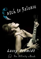 Catch to Release by Lacey Schmidt