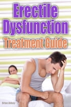 Erectile Dysfunction Treatment Guide by Brian Abbey