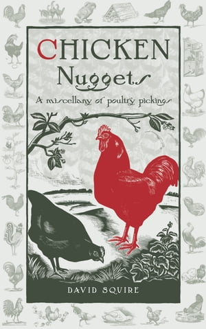 Chicken Nuggets A miscellany of poultry pickings