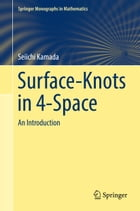 Surface-Knots in 4-Space: An Introduction by Seiichi Kamada