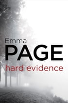 Hard Evidence by Emma Page