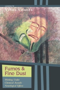 Fumes and Fine Dust: Working Under Chemical Assault: Neurological Effects