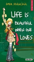 Life is Beautiful When One Loves ea40f369-84b3-4f0a-b724-846f36cd939a