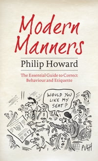 Modern Manners: The Essential Guide to Correct Behaviour and Etiquette