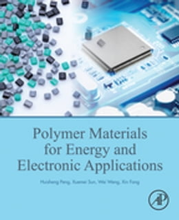 Book Polymer Materials for Energy and Electronic Applications by Huisheng Peng