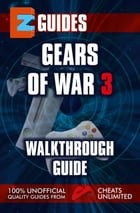 Gears of War 3 Guide: Walkthrough guide by The Cheat Mistress