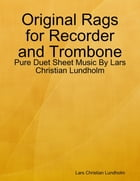 Original Rags for Recorder and Trombone - Pure Duet Sheet Music By Lars Christian Lundholm by Lars Christian Lundholm
