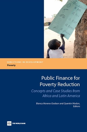 Public Finance For Poverty Reduction: Concepts And Case Studies From Africa And Latin America by World Bank