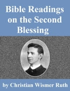 Bible Readings on the Second Blessing by Christian Wismer Ruth