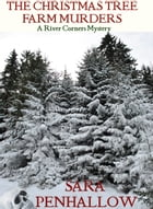 The Christmas Tree Farm Murders by Sara Penhallow