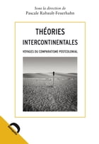 Théories intercontinentales: Voyages du comparatisme postcolonial by Pascale Rabault-Feuerhahn
