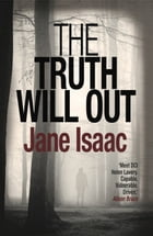 Truth Will Out by Jane Isaac