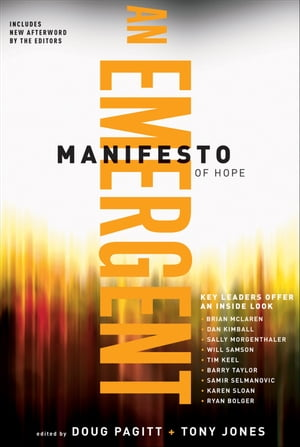 A Emergent Manifesto of Hope (?mersion: Emergent Village resources for communities of faith)