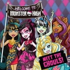 Monster High: Meet the Ghouls! by Justus Lee