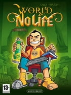 World of no life - Tome 01: Level 1 by Anthony Calla