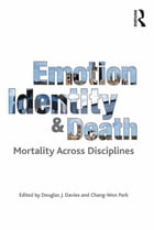 Emotion, Identity and Death: Mortality Across Disciplines