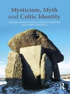 Mysticism, Myth and Celtic Identity