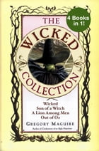 The Wicked Years Complete Collection: Wicked, Son of a Witch, A Lion Among Men, and Out of Oz by Gregory Maguire
