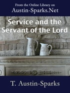 Service and the Servant of the Lord by T. Austin-Sparks