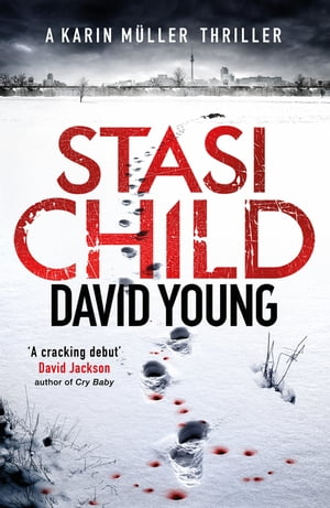 Stasi Child A Chilling Cold War Thriller
