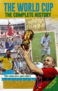 The World Cup: The Complete History a37822fe-0634-44b7-8e17-6c587666d339