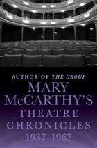 Mary McCarthy's Theatre Chronicles, 1937–1962 by Mary McCarthy