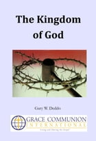 The Kingdom of God by Gary W. Deddo