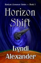 Horizon Shift by Lyndi Alexander
