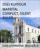 MARRITAL CONFLICT,-SILENT KILLER by OSEI KUFFOUR