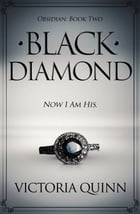 Black Diamond: Obsidian, #2 by Victoria Quinn