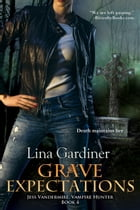 Grave Expectations by Lina Gardiner