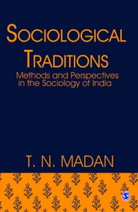 Sociological Traditions: Methods and Perspectives in the Sociology of India