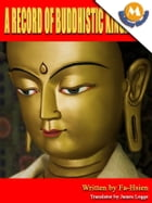 A record of buddhistic kingdoms by James legge by James legge