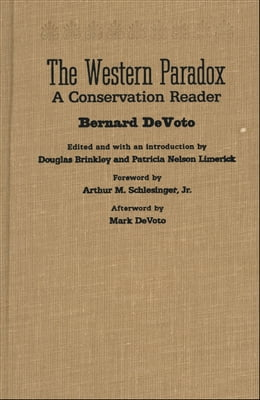 Book The Western Paradox: A Conservation Reader by Bernard DeVoto