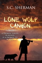 Lone Wolf Canyon by S.C. Sherman