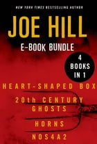 The Joe Hill: Heart-Shaped Box, 20th Century Ghosts, Horns, and NOS4A2 by Joe Hill