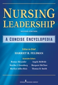 Nursing Leadership: A Concise Encyclopedia, Second Edition