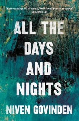 Book All the Days And Nights by Niven Govinden