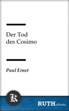 Der Tod des Cosimo by Paul Ernst