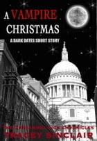 A Vampire Christmas: A Dark Dates Short Story by Tracey Sinclair