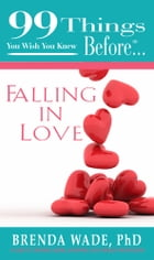99 things you wish you knew before…Falling in Love