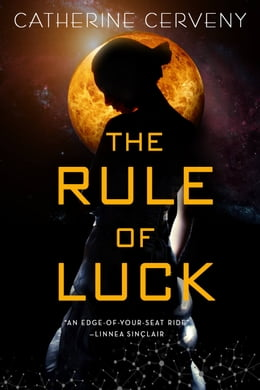 Book The Rule of Luck: A Science Fiction Romance by Catherine Cerveny