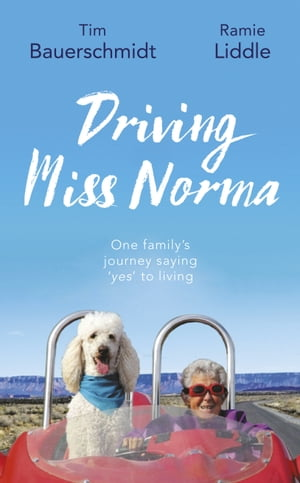 Driving Miss Norma One Family?s Journey Saying ?Yes? to Living