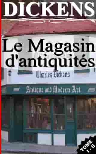LE MAGASIN D'ANTIQUITÉS / TOME I - II by Charles Dickens