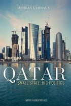Qatar: Small State, Big Politics, Updated Edition