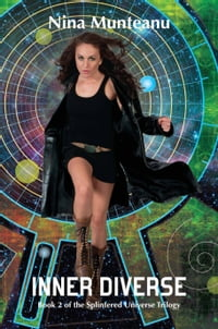 Inner Diverse: Book 2 of The Splintered Universe Trilogy